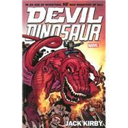 Devil Dinosaur by Jack Kirby by Kirby, Jack, 9780785190370