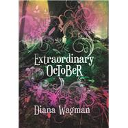 Extraordinary October by Wagman, Diana, 9781632460370