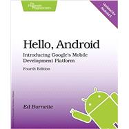 Hello, Android: Introducing Google's Mobile Development Platform by Burnette, Ed, 9781680500370