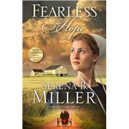 Fearless Hope A Novel by Miller, Serena B., 9781451660371