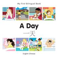 A Day: English-Chinese by Milet Publishing, 9781785080371