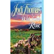 Wild Texas Rose by Thomas, Jodi, 9780425250372