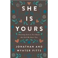 She Is Yours by Pitts, Jonathan; Pitts, Wynter, 9780736970372