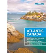 Moon Atlantic Canada Nova Scotia, New Brunswick, Prince Edward Island, Newfoundland & Labrador by Hempstead, Andrew, 9781631210372