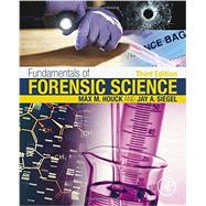 Fundamentals of Forensic Science by Houck, Max M.; Siegel, Jay A., 9780128000373