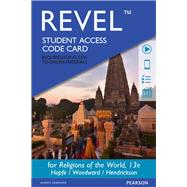 REVEL for Religions of the World -- Access Card by Hopfe, Lewis M.; Woodward, Mark R.; Hendrickson, Brett, 9780133940374