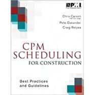Cpm Scheduling for Construction: Best Practices and Guidelines by Carson, Christopher; Oakander, Peter; Relyea, Craig, 9781628250374