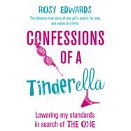 Confessions of a Tinderella by Edwards, Rosy, 9781784750374