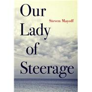 Our Lady of Steerage by Mayoff, Steven, 9781933480374