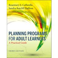 Planning Programs for Adult Learners : A Practical Guide by Caffarella, Rosemary S.; Daffron, Sandra Ratcliff; Cervero, Ronald M., 9780470770375