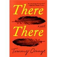 There There by ORANGE, TOMMY, 9780525520375