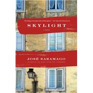 Skylight by Saramago, José; Costa, Margaret Jull, 9780544570375