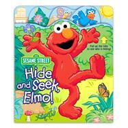 Sesame Street Hide and Seek, Elmo! by Sesame Street, 9780794430375
