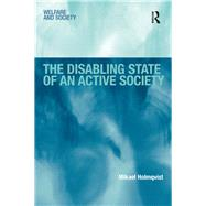 The Disabling State of an Active Society by Holmqvist,Mikael, 9781138260375