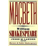 Macbeth (Barnes & Noble Shakespeare) by Shakespeare, William; Kastan, David Scott; Lander, Jesse M., 9781411400375