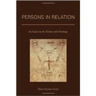 Persons in Relation: An Essay on the Trinity and Ontology by Awad, Najib George, 9781451480375