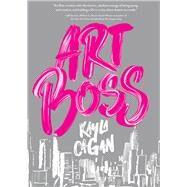 Art Boss by Cagan, Kayla, 9781452160375