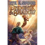 Phoenix in Shadow by Spoor, Ryk E., 9781476780375