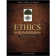Ethics in Rehabilitation A Clinical Perspective by Kornblau, Barbara; Burkhardt, Ann, 9781617110375