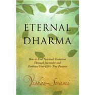 Eternal Dharma by Swami, Vishnu, 9781632650375