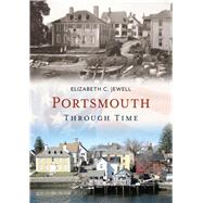 Portsmouth Through Time by Jewell, Elizabeth C., 9781635000375