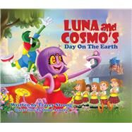 Luna and Cosmo's Day on the Earth by Strong, Tracey; Asmoro, Dodot, 9781682220375