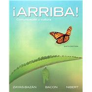 ¡Arriba! Comunicación y cultura by Zayas-Bazan, Eduardo J.; Bacon, Susan; Nibert, Holly J., 9780205740376