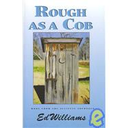 Rough As a Cob by Williams, Ed, 9781579660376
