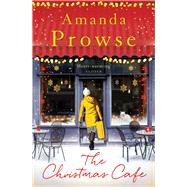 The Christmas Cafe by Prowse, Amanda, 9781784970376