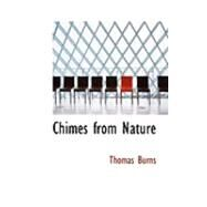 Chimes from Nature by Burns, Thomas, 9780554830377