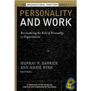 Personality and Work : Reconsidering the Role of Personality in Organizations by Barrick, Murray; Ryan, Ann Marie, 9780787960377