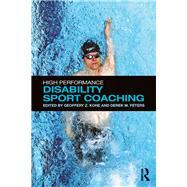 High Performance Disability Sport Coaching by Kohe; Geoffery Z., 9781138860377