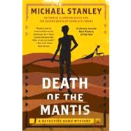 Death of the Mantis : A Detective Kubu Mystery by Stanley, Michael, 9780062000378