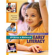 Striking a Balance: A Comprehensive Approach to Early Literacy by Cecil, Nancy Lee, 9781621590378