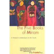 The Five Books of Miriam: A Woman's Commentary on the Torah by Frankel, Ellen, 9780060630379