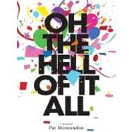 Oh the Hell of It All by Montandon, Pat, 9780061860379