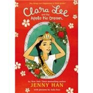 Clara Lee and the Apple Pie Dream by Han, Jenny, 9780316070379