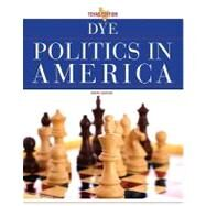 Politics in America, Texas Edition by Dye, Thomas R.; Gibson, L. Tucker Jr.; Robison, Clay, 9780205840380