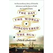 The Day the World Discovered the Sun by Anderson, Mark, 9780306820380