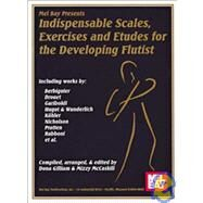 Indispensable Scales, Exercises and Etudes for the Developing Flutist by McCaskill, Mizzy, 9780786600380