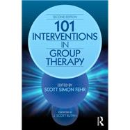 101 Interventions in Group Therapy, 2nd Edition by Fehr; Scott Simon, 9781138100381