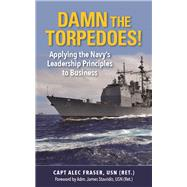 Damn the Torpedoes! by Fraser, Alec, 9781682470381