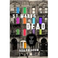 St. Marks Is Dead by Calhoun, Ada, 9780393240382