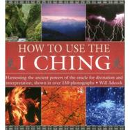 How to Use the I Ching by Adcock, Will, 9780754830382