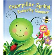 Caterpillar Spring, Butterfly Summer 10th Anniversary Edition by Gevry, Claudine; Hood, Susan, 9780794430382