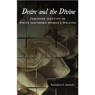 Desire and the Divine by Amende, Kathaleen E., 9780807150382