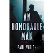 An Honorable Man A Novel by Vidich, Paul, 9781501110382