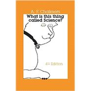 What Is This Thing Called Science? by Chalmers, Alan, 9781624660382