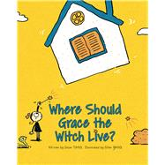 Where Should Grace the Witch Live? by Tang, Sulan; Yang, Sifan, 9781760360382