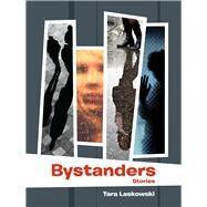 Bystanders by Laskowski, Tara, 9781939650382
